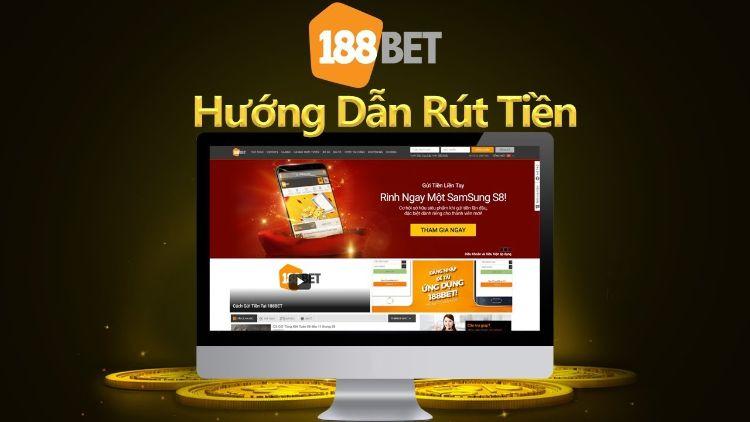 Hướng dẫn cách rút tiền 188bet về tài khoản ngân hàng nhanh nhất